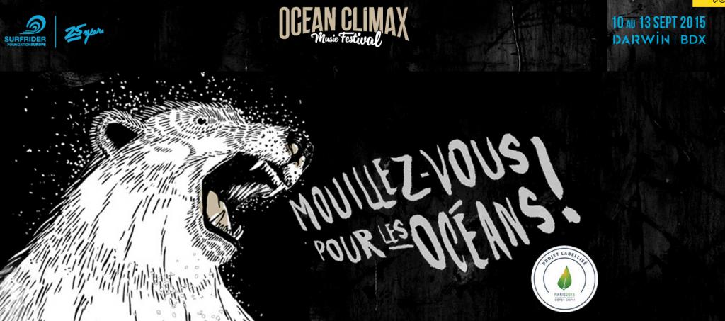 A l'occasion de ses 25 ans et dans le cadre de la COP21,SURFRIDER FOUNDATION EUROPE s'associe à DARWIN ECO-SYSTEME et PLAYGROUND, en créant l'événement OCEAN CLIMAX FESTIVAL, une mobilisation sur les enjeux climatiques et la protection des océans !