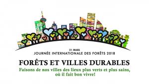 Journée internationale des forêts du 17 au 25 mars 2018